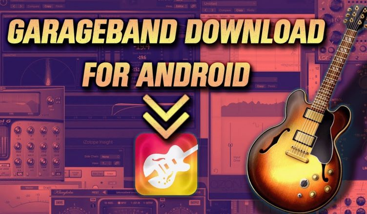 how-to-download-garageband-android